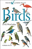 Birds of the West Indies, Norman Arlott, 0691147809