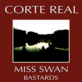 Amazon.com: Miss Swan / Bastards - Single: Corte Real: MP3 Downloads