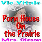 Porn House on the Prairie | Vic Vitale