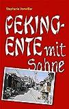 Pekingente mit Sahne (German Edition)