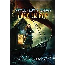 Le voyage de Lucy P. Simmons, tome 2 - Lucy en mer