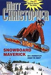 Snowboard Maverick: Can a Skateboard Pro Conquer the Slopes? (Matt Christopher Sports Classics)