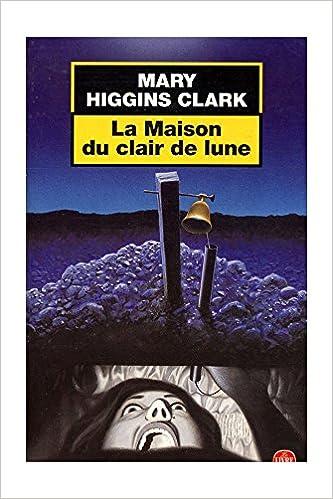 La maison du clair de lune / Higgins Clark, Mary / Réf: 19509 epub, pdf