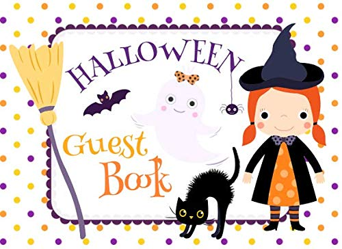 Halloween Guest Book: Cute Sign In Party Book with Place for Guest Names and -