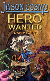 Hero Wanted (Jason Cosmo Book 1) by [McGirt, Dan]