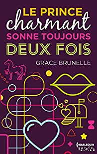 Le prince charmant sonne toujours deux fois  par Grace Brunelle