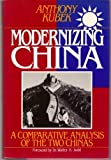 img - for Modernizing China: A Comparative Analysis of the Two Chinas by Anthony Kubek (1987-09-03) book / textbook / text book