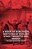 A Book of Burlesque, Sketches of English, William Daven Adams, 1846649722
