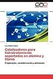 Catalizadores para Hidrotratamiento Soportados en Alúmina y Titani, Cedeño Caero Luis, 3846561134