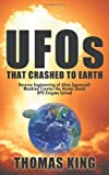 Ufos That Crashed to Earth, Thomas King, 143894618X