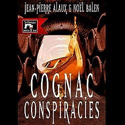 Cognac Conspiracies [Le dernier coup de Jarnac]