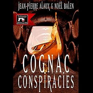 Cognac Conspiracies [Le dernier coup de Jarnac] Audiobook