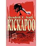img - for [ Kickapoo By Sadi, Hendrik E ( Author ) Paperback 2001 ] book / textbook / text book
