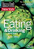 Time Out New York Eating and Drinking 2009: The Essential Guide to the City's Best Restaurants and Bars (Time Out Guides)