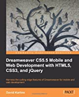 Dreamweaver CS5.5 Mobile and Web Development with HTML5, CSS3, and jQuery Front Cover