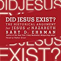 Did Jesus Exist?: The Historical Argument for Jesus of Nazareth Hörbuch von Bart D. Ehrman Gesprochen von: Walter Dixon