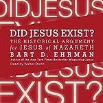 Did Jesus Exist?: The Historical Argument for Jesus of Nazareth | Bart D. Ehrman