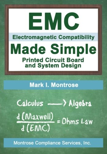 EMC Made Simple - Printed Circuit Board and System Design ()