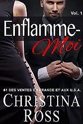 Enflamme-Moi: Volume 1