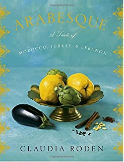 The new book of middle eastern food the classic cookbook arabesque a taste of morocco turkey and lebanon forumfinder Images