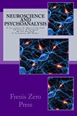 Neuroscience and psychoanalysis: Frenis Zero Press (Psychoanalysis and Neuroscience) (Volume 1) Paperback