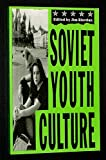 Soviet Youth Culture, Jim Riordan, 0253287952