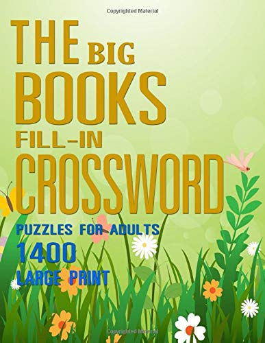 The Big Books Fill-In Crossword Puzzles: for Adults 1400 Large-Print Super Challenge Puzzles Hardest Criss Cross