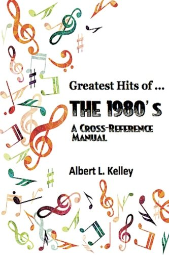 Greatest Hits of ... the 1980s (Volume 4) Albert L. Kelley