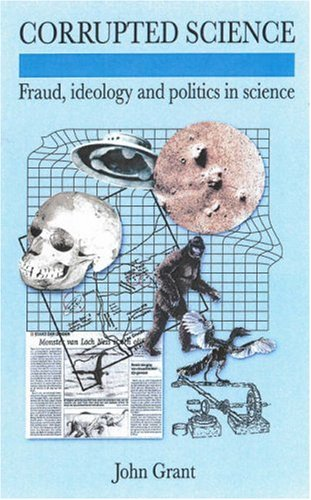 Corrupted Science: Fraud, Ideology and Politics in Science pdf epub