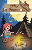 Betsy Beansprout Camping Guide, Amber Elmore, 1937331377