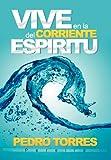 Vive en la Corriente Del Espíritu, Pedro Torres Pereira, 146334435X