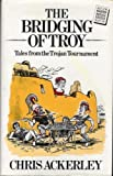 Bridging of Troy, Chris Ackerley, 0575038128