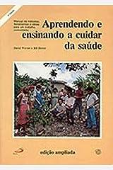 Aprendndo E Ensinando a Cuidar Da Saude (B022) (Portuguese Edition) Paperback