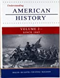 img - for Understanding American History Volume 2 - Since 1865 book / textbook / text book