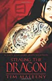 Stealing the Dragon, Tim Maleeny, 0738709972