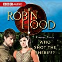 Robin Hood: Who Shot the Sheriff? (Episode 3) Radio/TV Program Auteur(s) : BBC Audiobooks Narrateur(s) : Richard Armitage