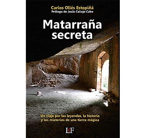 Matarraña secreta: Amazon.es: Ollés Estiopiñá, Carlos, Callejo Cabo, Jesús: Libros