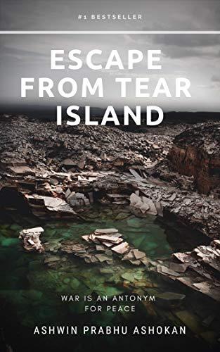 Escape From Tear Island Kindle Edition By Ashwin Prabhu Ashokan