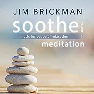 Soothe, Volume 3: Meditation - Music for Peaceful Relaxation