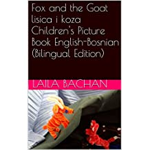 Fox and the Goat lisica i koza Children's Picture Book English-Bosnian (Bilingual Edition)