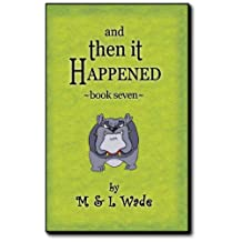 And Then It Happened - Book 7