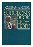 A Surgeon's Book of Hope, William A. Nolen, 0698110447
