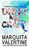 Drive Me Crazy: Holland Springs Series, Book 1(Contemporary Romance)
