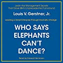 Who Says Elephants Can't Dance?: Inside IBM's Historic Turnaround Audiobook by Louis V. Gerstner Jr. Narrated by Edward Herrmann