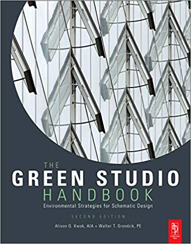 Amazon Com The Green Studio Handbook Second Edition Environmental Strategies For Schematic Design 9780080890524 Kwok Alison Grondzik Walter Books