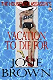 The Housewife Assassin's Vacation to Die For (Housewife Assassin Series, Book 5)