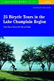 25 Bicycle Tours in the Lake Champlain Region, Charles Hansen, 0881505757