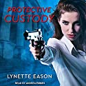 Protective Custody Audiobook by Lynette Eason Narrated by Andrea Emmes