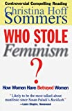 Book cover from Who Stole Feminism?: How Women Have Betrayed Women by Christina Hoff Sommers