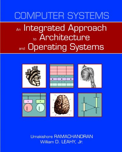 Computer Systems: An Integrated Approach to Architecture and Operating Systems by Pearson
